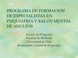 PROGRAMA DE FORMACION DE ESPECIALISTAS EN PSIQUIATR A Y SALUD MENTAL DE ADULTOS