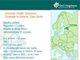 Universal Health Insurance Coverage in Estonia: Case Study