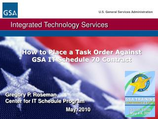 How to Place a Task Order Against  GSA IT Schedule 70 Contract