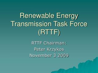 Renewable Energy Transmission Task Force RTTF