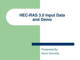 HEC-RAS 3.0 Input Data and Demo