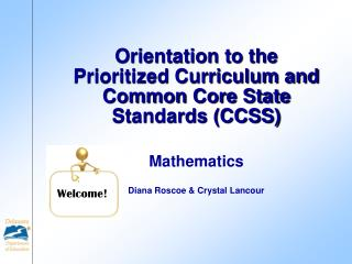 Orientation to the Prioritized Curriculum and Common Core State Standards CCSS