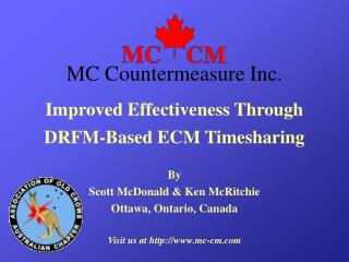Improved Effectiveness Through  DRFM-Based ECM Timesharing   By Scott McDonald  Ken McRitchie Ottawa, Ontario, Canada  V