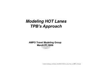 Modeling HOT Lanes TPB s Approach
