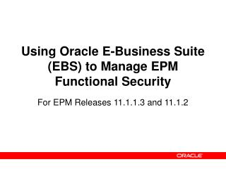 Using Oracle E-Business Suite EBS to Manage EPM Functional Security