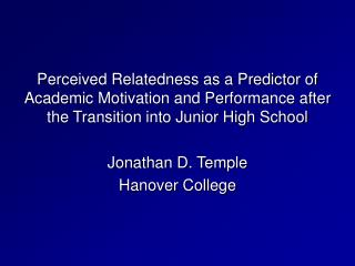 Perceived Relatedness as a Predictor of Academic Motivation and Performance after the Transition into Junior High School