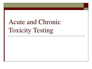 Acute and Chronic Toxicity Testing