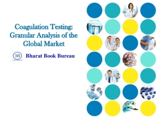 Coagulation Testing: Granular Analysis of the Global Market
