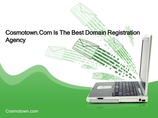 Cosmotown.Com Is The Best Domain Registration Agency