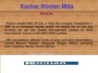 Woolen Fabrics at Kochar Wollen Mills