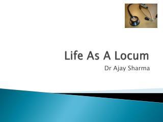 Life As A Locum