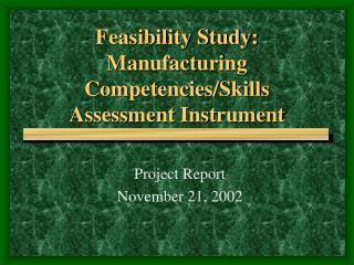 Feasibility Study: Manufacturing Competencies