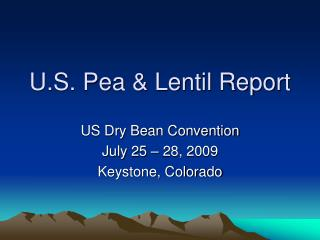 U.S. Pea  Lentil Report