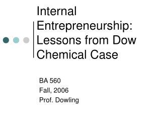 Internal Entrepreneurship:  Lessons from Dow Chemical Case