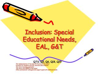 Inclusion: Special Educational Needs, EAL, GT