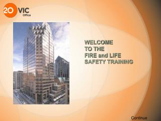 WELCOME  TO THE  FIRE and LIFE  SAFETY TRAINING
