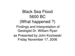 Black Sea Flood 5600 BC What happened