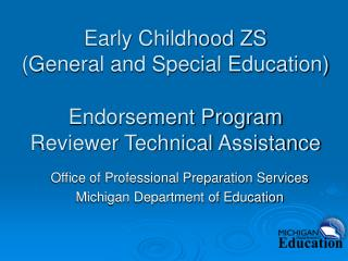 Early Childhood ZS  General and Special Education     Endorsement Program  Reviewer Technical Assistance