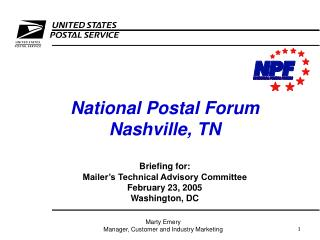 National Postal Forum Nashville, TN  Briefing for: Mailer s Technical Advisory Committee February 23, 2005 Washington, D