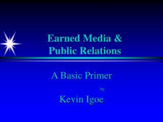 Earned Media   Public Relations
