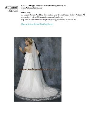 USD 412 Maggie Sottero Ashanti Wedding Dresses by www.AutumnBridal.com