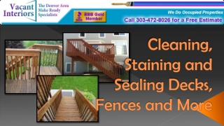 Cleaning, Staining and Sealing Decks, Fences and More