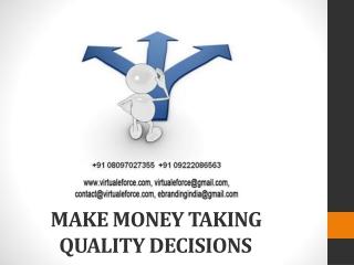 MAKE MONEY TAKING QUALITY DECISIONS