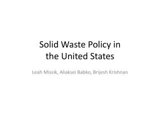 Solid Waste Policy in  the United States