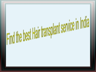Find the best Hair transplant service in India