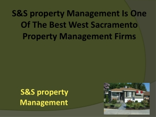 S&S property Management Is One Of The Best West Sacramento