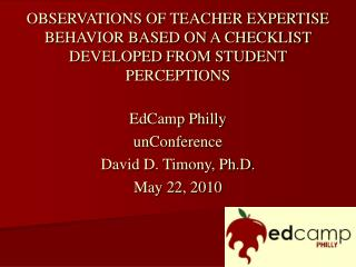 OBSERVATIONS OF TEACHER EXPERTISE BEHAVIOR BASED ON A CHECKLIST DEVELOPED FROM STUDENT PERCEPTIONS