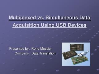 Multiplexed vs. Simultaneous Data Acquisition Using USB Devices