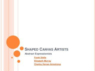 Shaped Canvas Artists