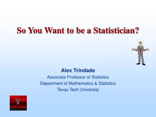 So You Want to be a Statistician