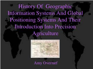 History Of  Geographic Information Systems And Global Positioning Systems And Their Introduction Into Precision Agricult