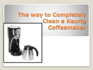 The way to Completely Clean a Keurig Coffeemaker