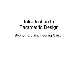 Introduction to  Parametric Design