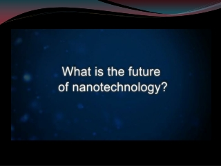 Future of Nanotechnology