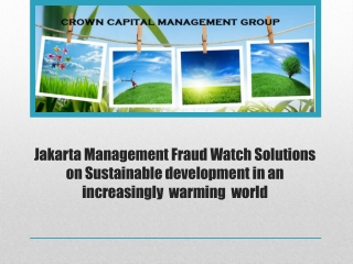 Jakarta Management Fraud Watch Solutions on Sustainable deve