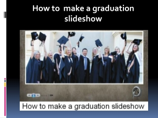 How to make a good graduation slideshow with graduation song