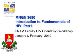 MNGN 3680 Introduction to Fundamentals of HIV, Part I
