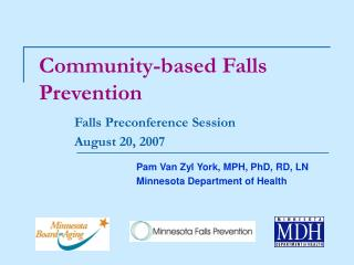 Community-based Falls Prevention  Falls Preconference Session  August 20, 2007