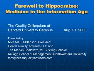 Farewell to Hippocrates:  Medicine in the Information Age
