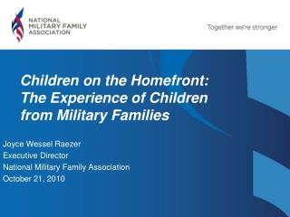 Joyce Wessel Raezer Executive Director National Military Family Association  October 21, 2010