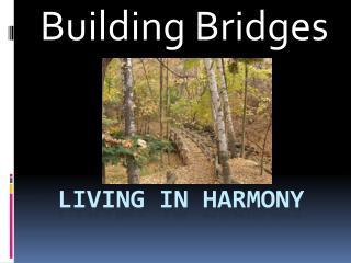 Living in harmony