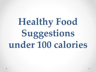 Healthy Food Suggestions under 100 calories