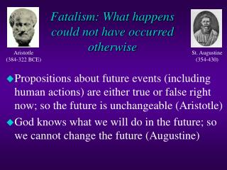 Fatalism: What happens could not have occurred otherwise