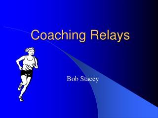 Coaching Relays