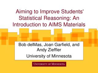 Aiming to Improve Students Statistical Reasoning: An Introduction to AIMS Materials