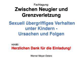 Fachtagung: Zwischen Neugier und Grenzverletzung   Sexuell  bergriffiges Verhalten unter Kindern -  Ursachen und Folgen